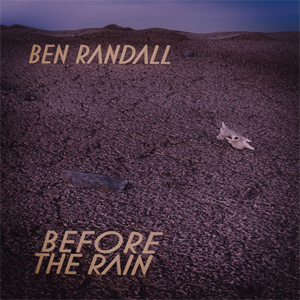 Ben Randall - Before The Rain